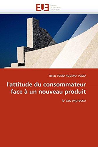 9786131579622: l'attitude du consommateur face à un nouveau produit: le cas expresso (Omn.Univ.Europ.) (French Edition)