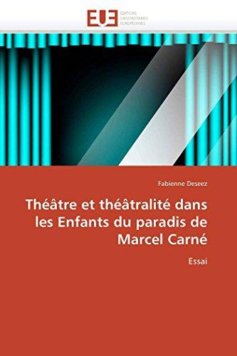 9786131579707: Théâtre et théâtralité dans les Enfants du paradis de Marcel Carné: Essai (Omn.Univ.Europ.) (French Edition)