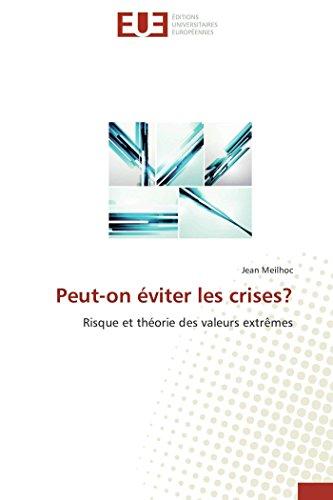 9786131579844: Peut-on éviter les crises?: Risque et théorie des valeurs extrêmes (French Edition)