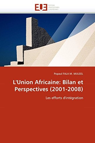 9786131579851: L'Union Africaine: Bilan et Perspectives (2001-2008): Les efforts d'intégration (Omn.Univ.Europ.) (French Edition)