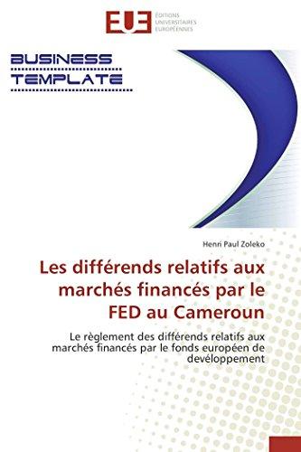 9786131580505: Les diff�rends relatifs aux march�s financ�s par le FED au Cameroun: Le r�glement des diff�rends relatifs aux march�s financ�s par le fonds europ�en de dev�loppement