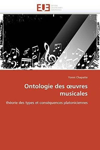 9786131580581: Ontologie des œuvres musicales: théorie des types et conséquences platoniciennes (Omn.Univ.Europ.) (French Edition)