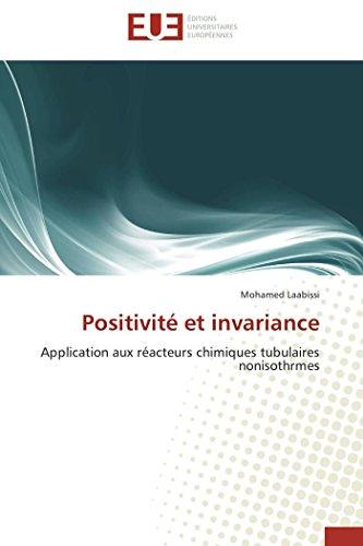Positivité et invariance: Application aux réacteurs chimiques tubulaires nonisothrmes (...