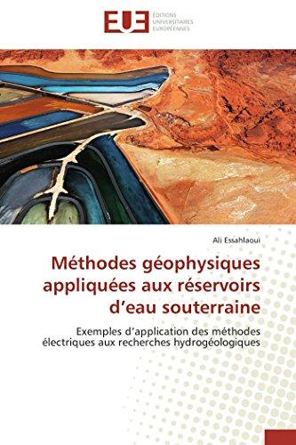 9786131581441: Méthodes géophysiques appliquées aux réservoirs d'eau souterraine: Exemples d'application des méthodes électriques aux recherches hydrogéologiques (French Edition)