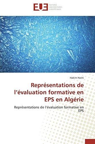 9786131582080: Représentations de l'évaluation formative en EPS en Algérie: Représentations de l'évaluation formative en EPS (Omn.Univ.Europ.) (French Edition)