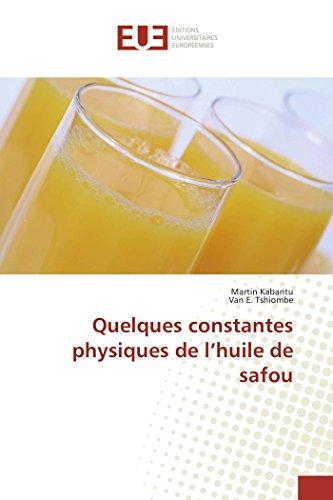 Quelques constantes physiques de lhuile de safou French Edition: Martin Kabantu