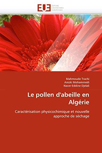 9786131582745: Le pollen d'abeille en Alg�rie: Caract�risation physicochimique et nouvelle approche de s�chage