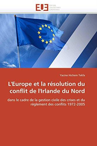 L'Europe et la résolution du conflit de l'Irlande du Nord: dans le cadre de la ...