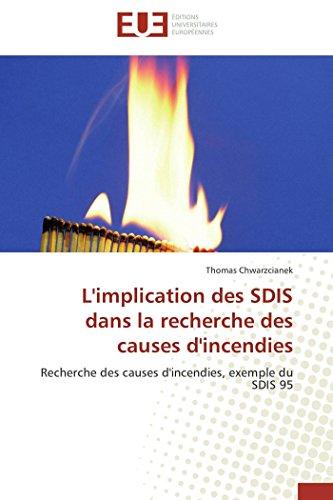 9786131583209: L'implication des SDIS dans la recherche des causes d'incendies: Recherche des causes d'incendies, exemple du SDIS 95