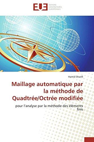 9786131583551: Maillage automatique par la m�thode de Quadtr�e/Octr�e modifi�e: pour l'analyse par la m�thode des �l�ments finis