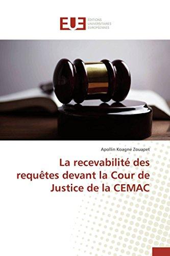 9786131584091: La recevabilité des requêtes devant la Cour de Justice de la CEMAC (Omn.Univ.Europ.) (French Edition)