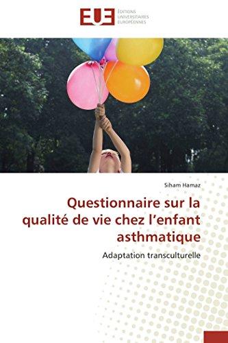 9786131584268: Questionnaire sur la qualité de vie chez l'enfant asthmatique: Adaptation transculturelle