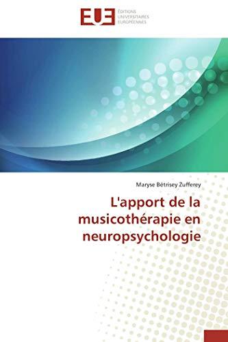 9786131584770: L'apport de la musicoth�rapie en neuropsychologie