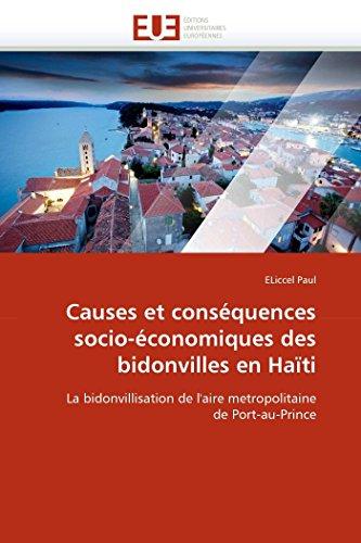 9786131585401: Causes et conséquences socio-économiques des bidonvilles en Haïti: La bidonvillisation de l'aire metropolitaine de Port-au-Prince