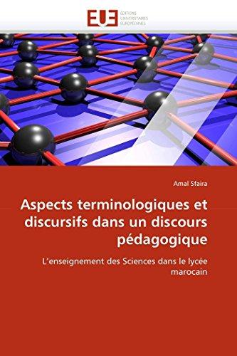 9786131586033: Aspects terminologiques et discursifs dans un discours pédagogique: L'enseignement des Sciences dans le lycée marocain