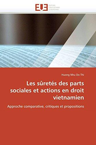 Les sûretés des parts sociales et actions en droit vietnamien: Approche comparative, ...