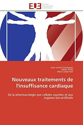 9786131586736: Nouveaux traitements de l'insuffisance cardiaque: De la pharmacologie aux cellules souches et aux organes bio-artificiels (Omn.Univ.Europ.) (French Edition)