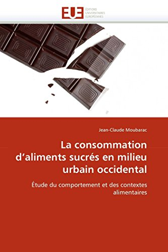 La consommation d'aliments sucrés en milieu urbain occidental: Étude du comportement et des ...