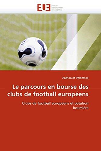 Le parcours en bourse des clubs de football européens: Clubs de football européens et...
