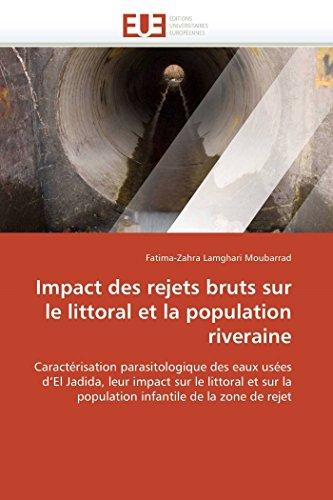 9786131587030: Impact des rejets bruts sur le littoral et la population riveraine: Caractérisation parasitologique des eaux usées d'El Jadida, leur impact sur le ... de rejet (Omn.Univ.Europ.) (French Edition)