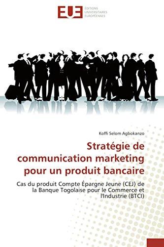 Strategie de Communication Marketing Pour Un Produit: Agbokanzo-K