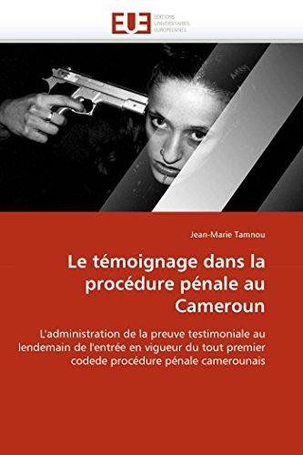 Le Temoignage Dans La Procedure Penale Au Cameroun: Jean-Marie Tamnou