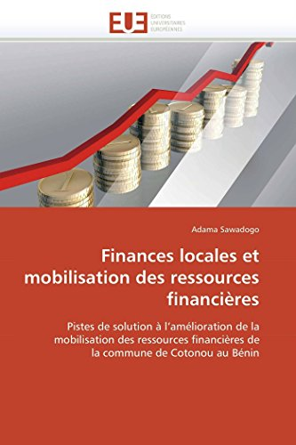 9786131588150: Finances locales et mobilisation des ressources financi�res: Pistes de solution � l'am�lioration de la mobilisation des ressources financi�res de la commune de Cotonou au B�nin