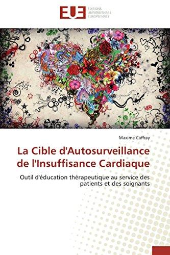 9786131588303: La Cible d'Autosurveillance de l'Insuffisance Cardiaque: Outil d'éducation thérapeutique au service des patients et des soignants (Omn.Univ.Europ.) (French Edition)