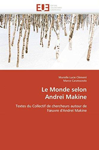 Le Monde Selon Andrei Makine: Marco Caratozzolo