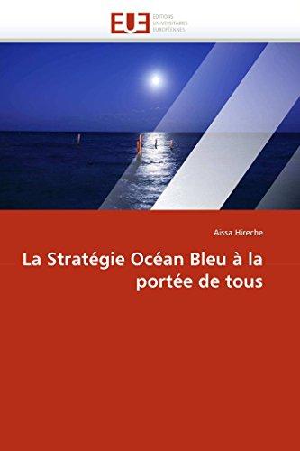 La Strategie Ocean Bleu a la Portee de Tous: Aissa Hireche