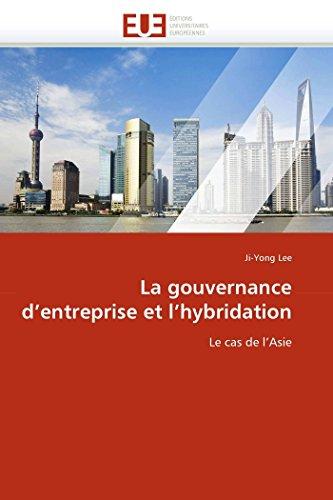 9786131589041: La gouvernance d'entreprise et l'hybridation: Le cas de l'Asie (Omn.Univ.Europ.) (French Edition)