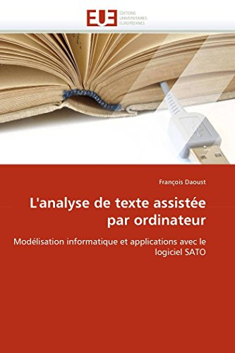 9786131589379: L'analyse de texte assistée par ordinateur: Modélisation informatique et applications avec le logiciel SATO