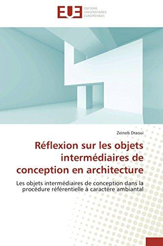 Reflexion Sur Les Objets Intermediaires de Conception En Architecture (Book): Zeineb Draoui