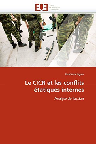 9786131589478: Le cicr et les conflits étatiques internes