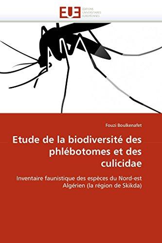 9786131589751: Etude de la biodiversité des phlébotomes et des culicidae: Inventaire faunistique des espèces du Nord-est Algérien (la région de Skikda) (Omn.Univ.Europ.) (French Edition)
