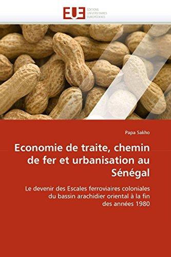 9786131589911: Economie de traite, chemin de fer et urbanisation au sénégal