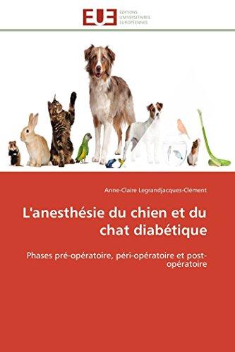 9786131590337: L'anesthésie du chien et du chat diabétique: Phases pré-opératoire, péri-opératoire et post-opératoire