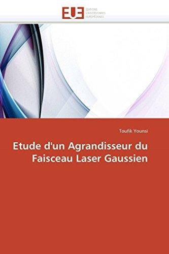 9786131590504: Etude d'un Agrandisseur du Faisceau Laser Gaussien (Omn.Univ.Europ.) (French Edition)
