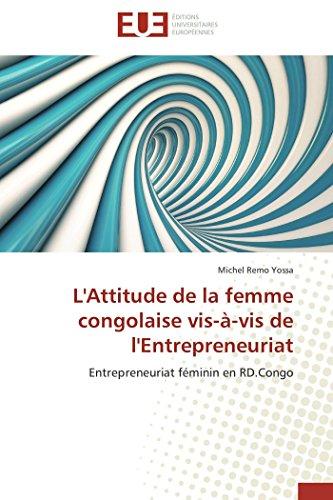 9786131590528: L'Attitude de la femme congolaise vis-�-vis de l'Entrepreneuriat: Entrepreneuriat f�minin en RD.Congo