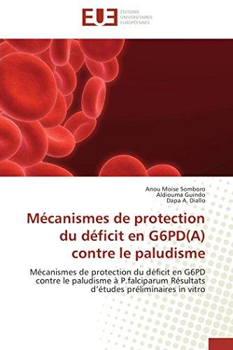 9786131590610: Mécanismes de protection du déficit en G6PD(A) contre le paludisme: Mécanismes de protection du déficit en G6PD contre le paludisme à P.falciparum ... in vitro (Omn.Univ.Europ.) (French Edition)