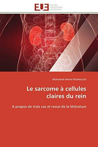 Le Sarcome a Cellules Claires Du Rein: Mohamed Amine Kharbouchi