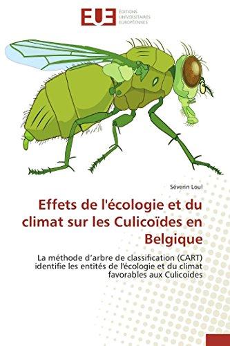 9786131590986: Effets de l'écologie et du climat sur les Culicoïdes en Belgique: La méthode d'arbre de classification (CART) identifie les entités de l'écologie et du climat favorables aux Culicoides