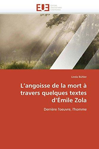9786131591181: L'angoisse de la mort à travers quelques textes d'Émile Zola: Derrière l'oeuvre, l'homme