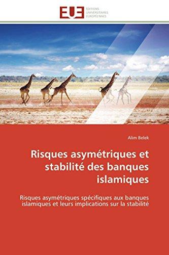 Risques Asymetriques Et Stabilite Des Banques Islamiques: Belek-A