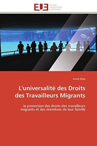 9786131591358: L'universalité des Droits des Travailleurs Migrants: la protection des droits des travailleurs migrants et des membres de leur famille (Omn.Univ.Europ.) (French Edition)