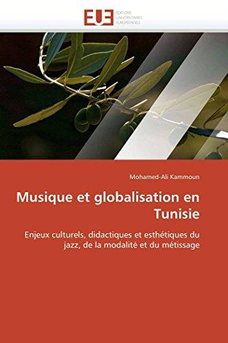 Musique Et Globalisation En Tunisie: Mohamed-Ali Kammoun