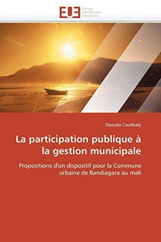9786131591518: La participation publique à la gestion municipale: Propositions d'un dispositif pour la Commune urbaine de Bandiagara au mali (Omn.Univ.Europ.) (French Edition)