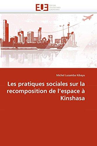 Les Pratiques Sociales Sur La Recomposition de LEspace a Kinshasa: Michel Lusamba Kibayu