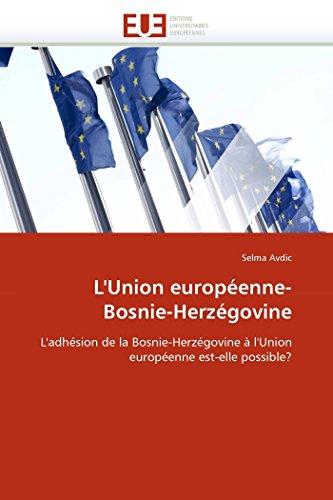 9786131591730: L'Union européenne- Bosnie-Herzégovine: L'adhésion de la Bosnie-Herzégovine à l'Union européenne est-elle possible? (Omn.Univ.Europ.) (French Edition)
