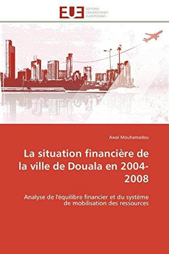 La Situation Financiere de La Ville de Douala En 2004-2008: Awal Mouhamadou